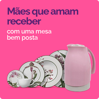 DIA DAS MAES - CASA
